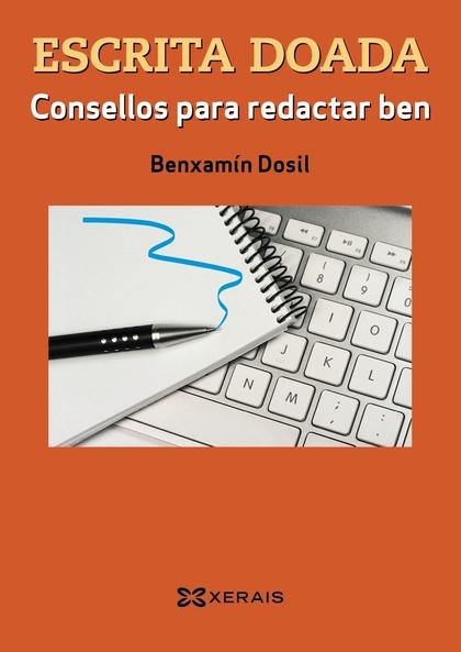 ESCRITA DOADA : CONSELLOS PARA REDACTAR BEN