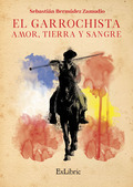 EL GARROCHISTA. AMOR, TIERRA Y SANGRE
