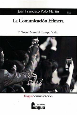 LA COMUNICACIÓN EFÍMERA.