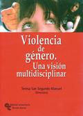 VIOLENCIA DE GÉNERO: UNA VISIÓN MULTIDISCIPLINAR