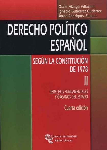 DERECHO POLÍTICO ESPAÑOL. SEGÚN LA CONSTITUCIÓN 1978: VOLUMEN II : DERECHOS FUND.DERECHOS FUNDA