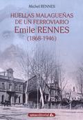 HUELLAS MALAGUEÑAS DE UN FERROVIARIO. EMILE RENNES (1868-1946)