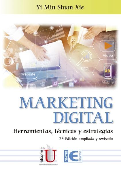 MARKETING DIGITAL. HERRAMIENTAS, TÉCNICAS Y ESTRATEGIAS