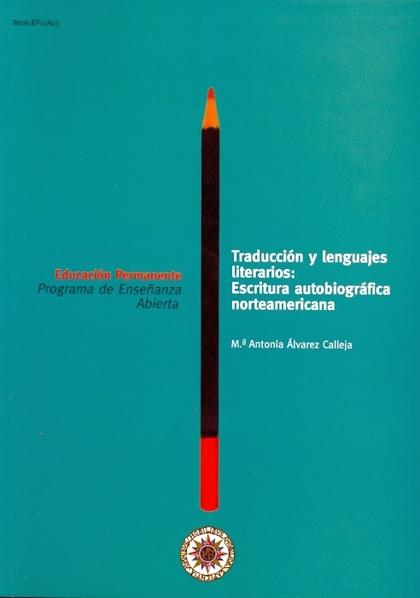 TRADUCCIÓN Y LENGUAJES LITERARIOS : ESCRITURA AUTOBIOGRÁFICA NORTEAMERICANA