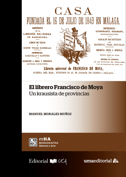 EL LIBRERO FRANCISCO DE MOYA .UN KRAUSISTA DE PROVINCIAS