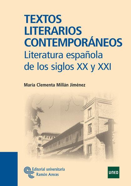 TEXTOS LITERARIOS CONTEMPORÁNEOS : LITERATURA ESPAÑOLA DE LOS SIGLOS XX Y XXI