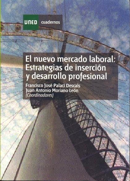 EL NUEVO MERCADO LABORAL: ESTRATEGIAS DE INSERCIÓN Y DESARROLLO PROFESIONAL