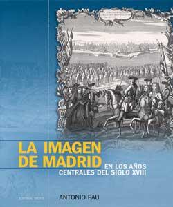 LA IMAGEN DE MADRID EN LOS AÑOS CENTRALES DEL SIGLO XVIII