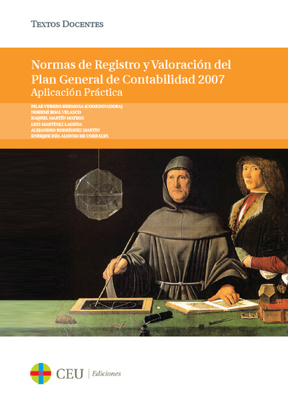 NORMAS DE REGISTRO Y VALORACIÓN DEL PLAN GENERAL DE CONTABILIDAD 2007 : APLICACIÓN PRÁCTICA