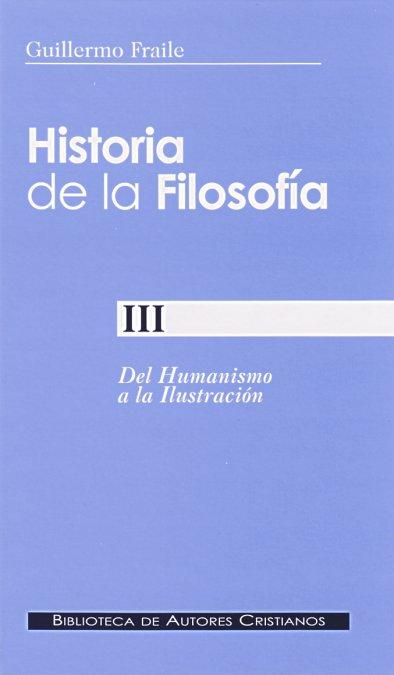 HISTORIA DE LA FILOSOFÍA. III: DEL HUMANISMO A LA ILUSTRACIÓN (SIGLOS XV-XVIII).