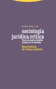 SOCIOLOGÍA JURÍDICA CRÍTICA : PARA UN NUEVO SENTIDO COMÚN EN EL DERECHO