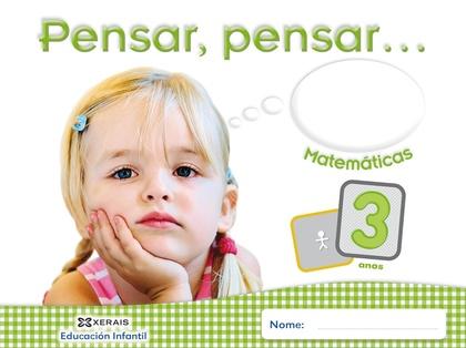 PENSAR, PENSAR-- MATEMÁTICAS 3 ANOS EDUCACIÓN INFANTIL, CUADERNO DEL ALUMNO, GALICIA