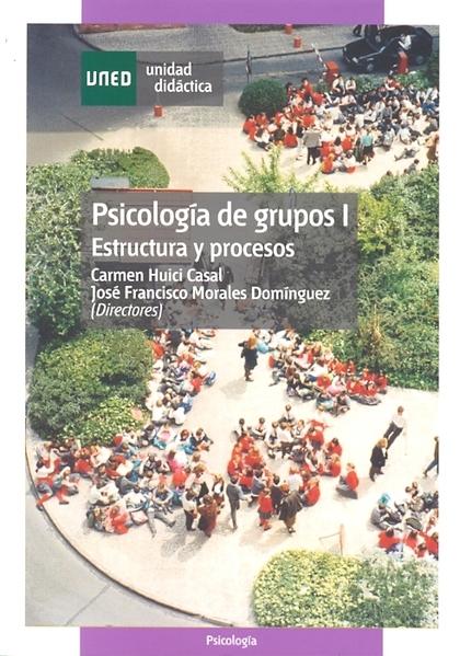 PSICOLOGÍA DE GRUPOS I: ESTRUCTURA Y PROCESOS
