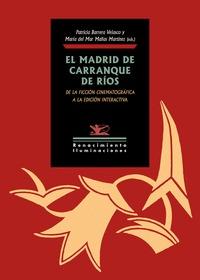 EL MADRID DE CARRANQUE DE RÍOS                                                  DE LA FICCIÓN C