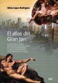 EL ATLAS DEL GRAN JAN : LA POÉTICA DE LA CIUDAD, SU PERCEPCIÓN Y REPRESENTACIÓN EN EL ARTE CONT