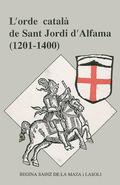 ORDE CATALA DE SANT JORDI D´ALFAMA, L´ : (1201-1400)