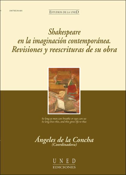 SHAKESPEARE EN LA IMAGINACIÓN CONTEMPORÁNEA : REVISIONES Y REESCRITURAS DE SU OBRA