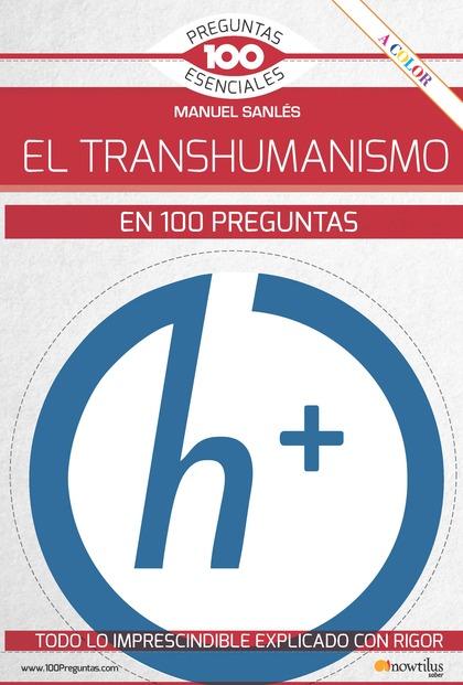EL TRANSHUMANISMO EN 100 PREGUNTAS.