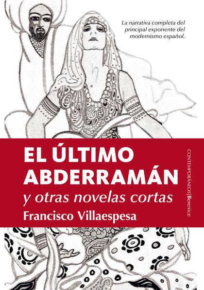 ÚLTIMO ABDERRAMÁN Y OTRAS NOVELAS DE FRANCISCO VILLAESPESA, EL.