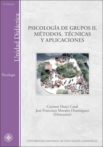 PSICOLOGÍA DE GRUPOS II : MÉTODOS, TÉCNICAS Y APLICACIONES