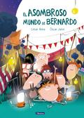 EL ASOMBROSO MUNDO DE BERNARDO.