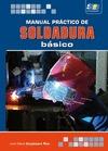 MANUAL PRÁCTICO DE SOLDADURA BÁSICO.