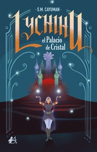 LYCHIHU, EL PALACIO DE CRISTAL