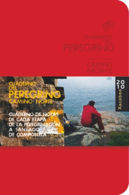 EL CUADERNO DEL PEREGRINO : CAMINO NORTE DE SANTIAGO 2010