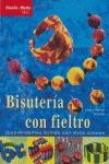 BISUTERIA CON FIELTRO: SORPRENDENTES FORMAS CON VIVOS COLORES