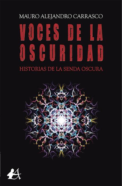 VOCES DE LA OSCURIDAD. HISTORIAS DE LA SENDA OSCURA