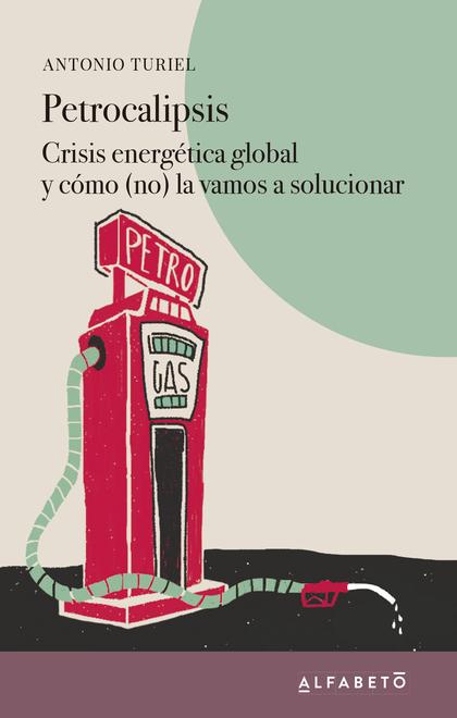 PETROCALIPSIS CRISIS ENERGETICA GLOBAL
