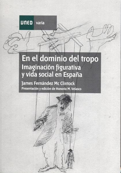 EN EL DOMINIO DEL TROPO : IMAGINACIÓN FIGURATIVA Y VIDA SOCIAL EN ESPAÑA