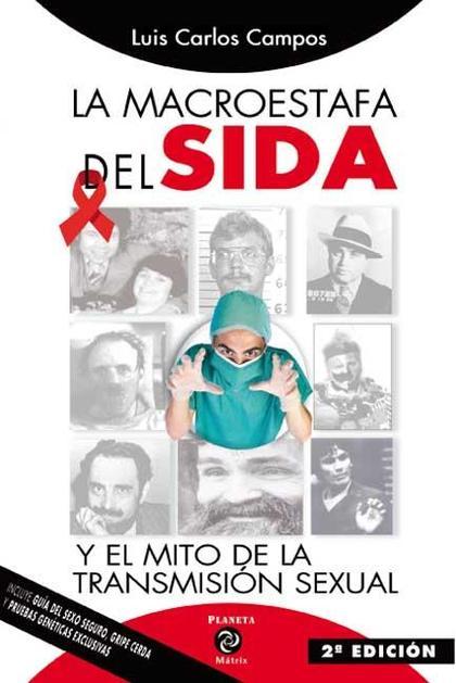LA MACROESTAFA DEL SIDA : Y EL MITO DE LA TRANSMISIÓN SEXUAL