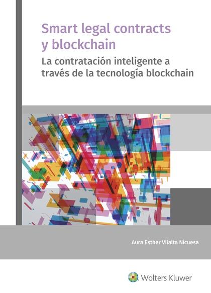 SMART LEGAL CONTRACTS Y BLOCKCHAIN. LA CONTRATACIÓN INTELIGENTE A TRAVÉS DE LA TECNOLOGÍA BLOCK