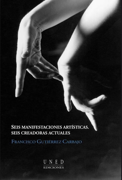 SEIS MANIFESTACIONES ARTÍSTICAS, SEIS CREADORAS ACTUALES