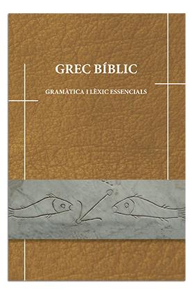 GREC BÍBLIC. GRAMÀTICA I LÈXIC ESSENCIALS.