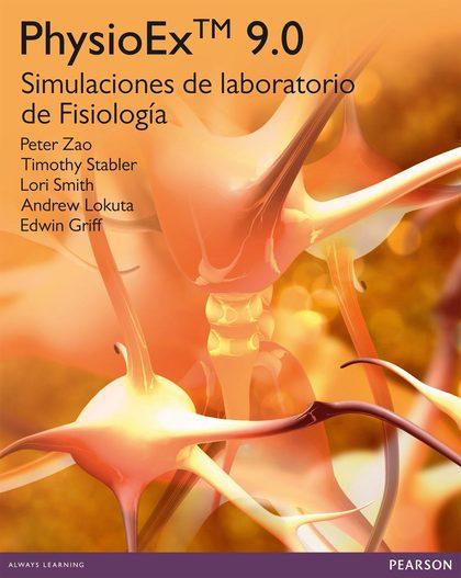 PHYSIOEX 9.0 : SIMULACIONES DE LABORATORIO DE FISIOLOGÍA
