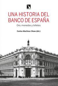 UNA HISTORIA DEL BANCO DE ESPAÑA. ORO, MONEDAS Y BILLETES