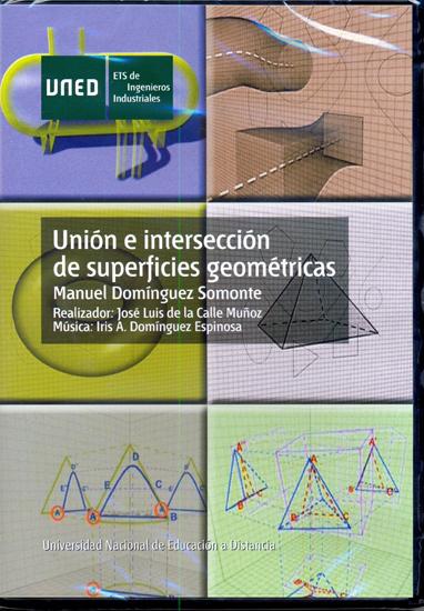 UNIÓN E INTERSECCIÓN DE SUPERFICIES GEOMÉTRICAS