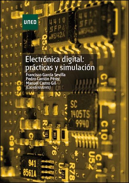 ELECTRÓNICA DIGITAL : PRÁCTICAS Y SIMULACIÓN