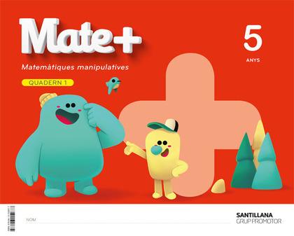 MATE+ MATEMATIQUES MANIPULATIVES 5 ANYS.