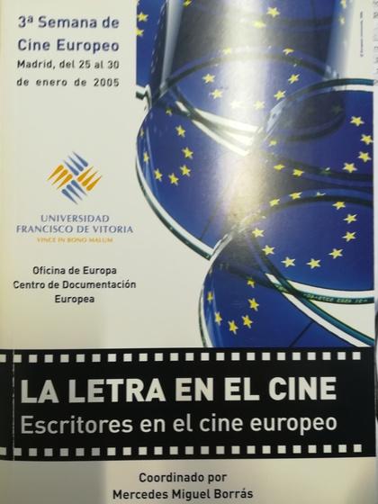 LA LETRA EN EL CINE : ESCRITORES EN EL CINE EUROPEO.