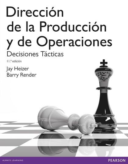 DIRECCIÓN DE LA PRODUCCIÓN Y DE OPERACIONES. DECISIONES TÁCTICAS. DECISIONES TÁCTICAS