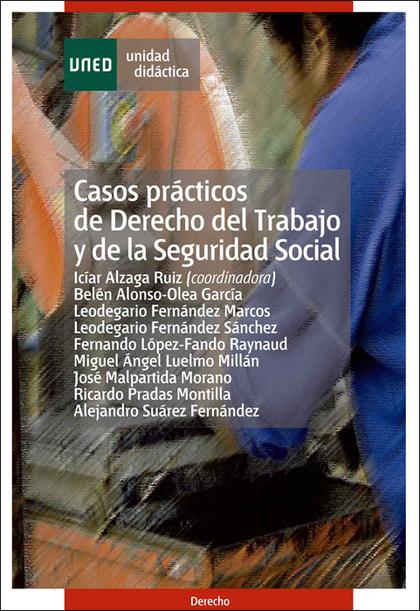 CASOS PRÁCTICOS DE DERECHO DEL TRABAJO Y DE LA SEGURIDAD SOCIAL