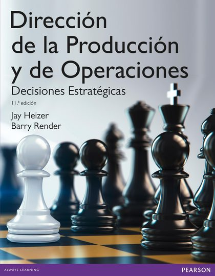DIRECCIÓN DE LA PRODUCCIÓN Y DE OPERACIONES. DECISIONES ESTRATÉGICAS.