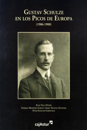 GUSTAV SCHULZE EN LOS PICOS DE EUROPA (1906-1908)