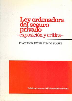 LEY ORDENADORA DEL SEGURO PRIVADO: EXPOSICIÓN Y CRÍTICA