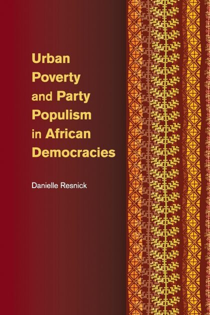URBAN POVERTY AND PARTY POPULISM IN AFRICAN DEMOCRACIES