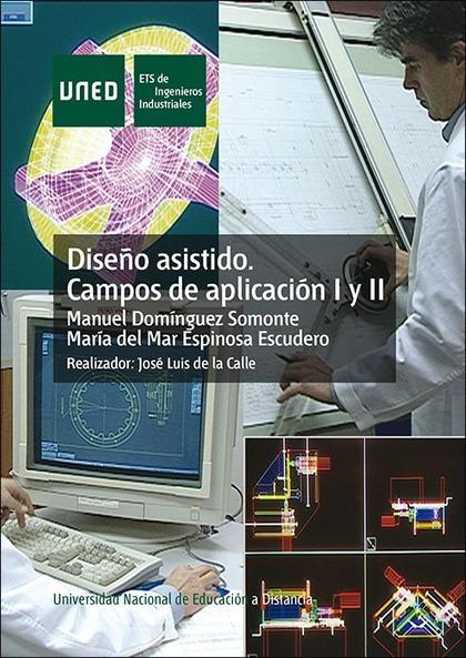 DISEÑO ASISTIDO, CAMPO DE APLICACIÓN I Y II