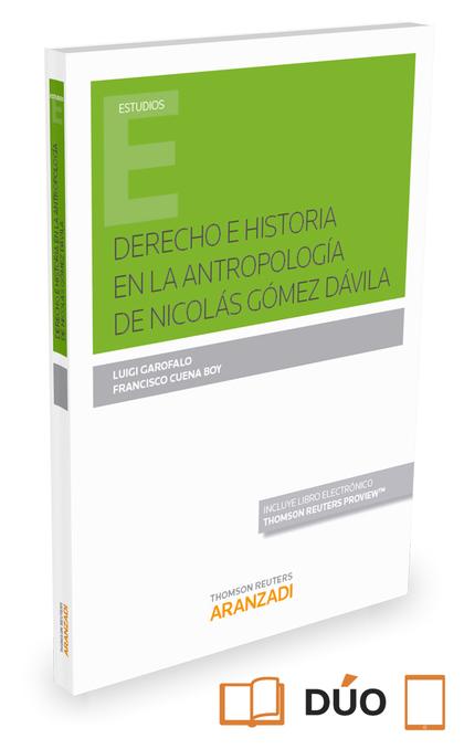 DERECHO E HISTORIA EN LA ANTROPOLOGÍA DE NICOLÁS GÓMEZ DÁVILA.